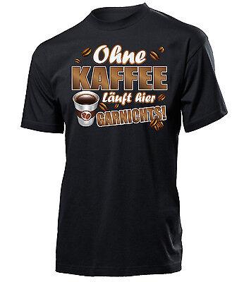 Funshirt - OHNE KAFFEE LÄUFT HIER GARNICHTS T-Shirt Herren S-XXL