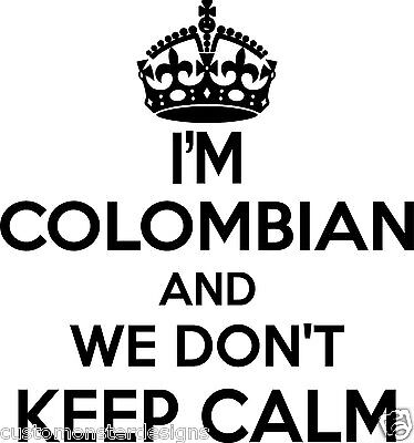 Colombian Wall Sticker... 20 inches Tall We Don't Keep Calm Vinyl Wall Art Decor