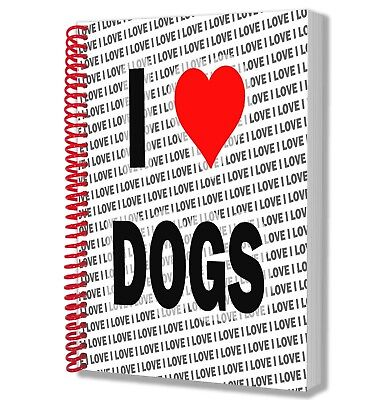 I Love Dogs - A5 Notebook Pad Diary Drawings Birthday Christmas Gift