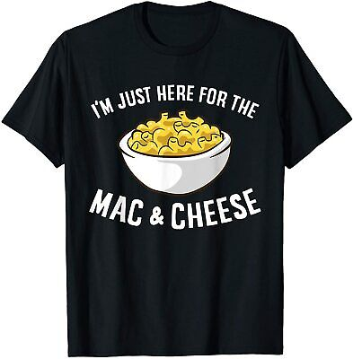 New Limited Im Just Here For The Mac And Cheese Macaroni Mac And Cheese T-shirt