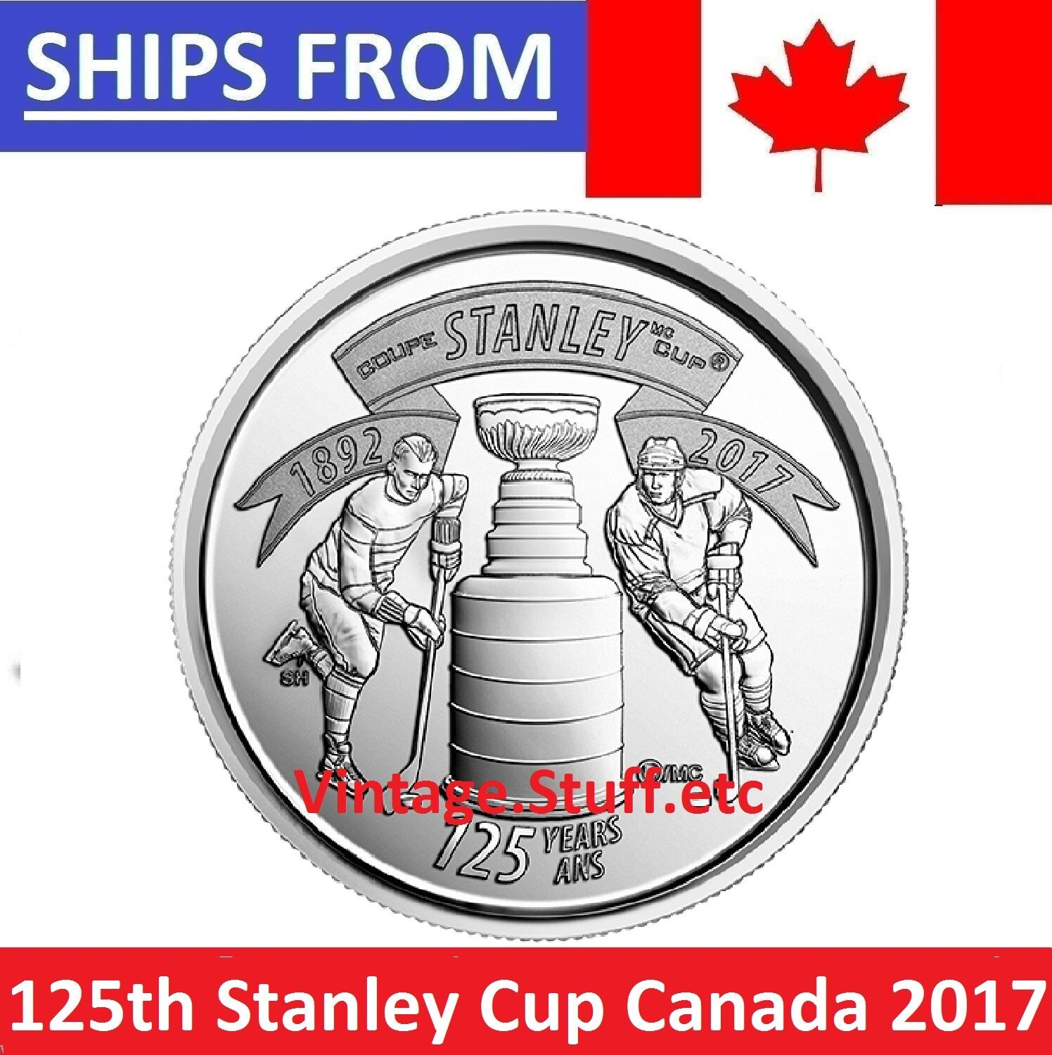 coin in 2x2 1 CANADA 2017 STANLEY CUP 125TH Anniversary Quarter 25-Cent Coin
