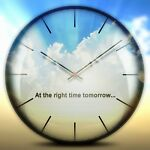 At the right time tomorrow
