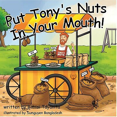 Put Tony's Nuts In Your Mouth!    HARD COVER...Physical Book