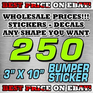 250 custom stickers 3 x 10 bumper sticker decals election political
