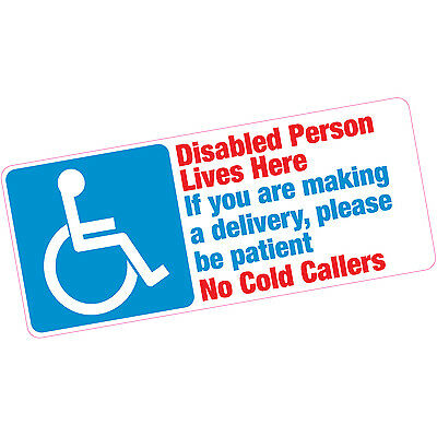Disabled Person Lives Here Deliveries Be Patient No Cold Callers Vinyl Sticker
