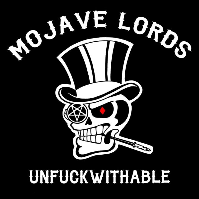 MOJAVE LORDS - UNFUCKWITHABLE  CD  10 TRACKS  NEU