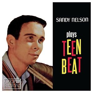 SANDY NELSON ( DRUMMER )  TEEN BEAT NEW CD ROCK N ROLL INSTRUMENTAL
