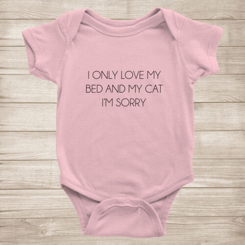 I only love my bed & my cat, I