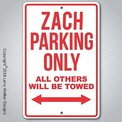 Zach Parking Only  aluminum Sign with All Weather UV Protective coating