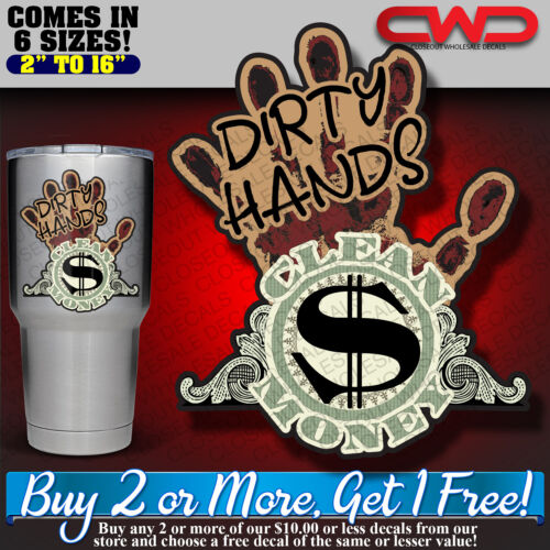 Dirty Hands Clean Money Decal Vehicle, Toolbox, Hard Hat Cup Cooler Phone 100348