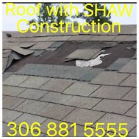 NEW ROOF/REROOF/ROOF REPAIR WITH SHAW CONSTRUCTION 306 881 5555