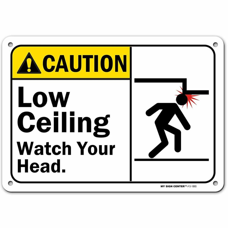 Caution Watch Your Step Low Ceiling Sign, Made Out of .040 Rust-Free...