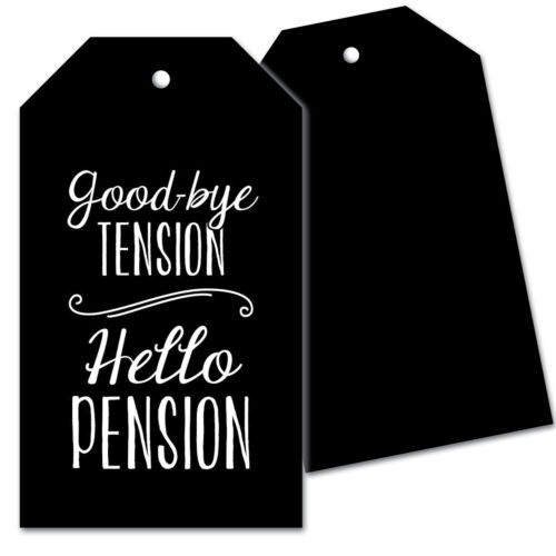 25 Retirement Party Favor Gift Tags - Goodbye Tension Hello Pension -Chalkboard