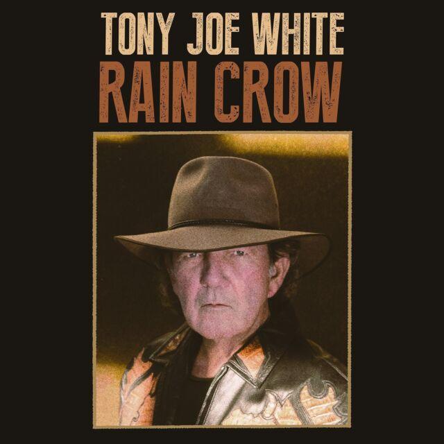 TONY JOE WHITE - RAIN CROW   CD NEU
