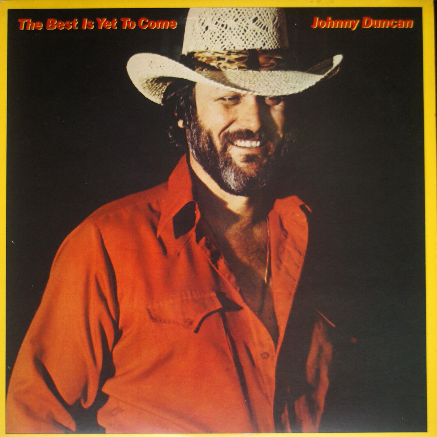 Johnny Duncan - The Best Is Yet To Come EX/VG A5-1668 Vinyl LP - $15.00