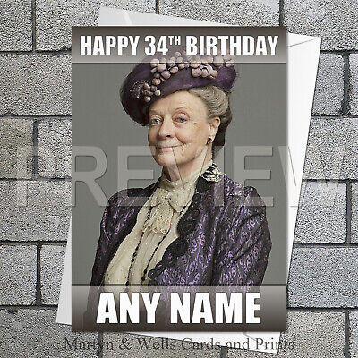 ess of Grantham personalised birthday card. 5x7 inches. Mum. (Downton Abbey Grantham)
