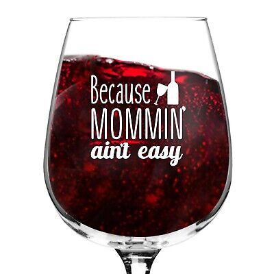 Mommin' Ain't Easy Funny Novelty Wine Glass- 12.75 oz. - Val