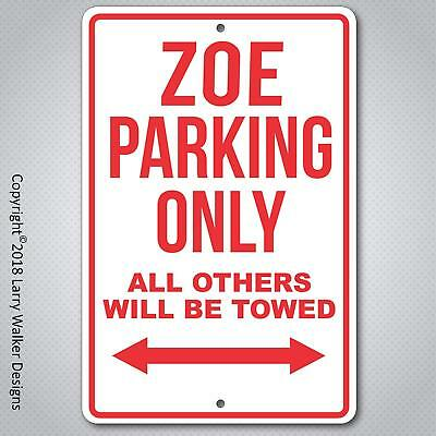 ZOE Parking Only  aluminum Sign with All Weather UV Protective coating