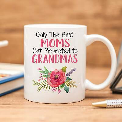 Only The Best Moms Get Promoted To Grandmas Coffee Mug Pregnancy (The Best Moms Get Promoted To Grandma)