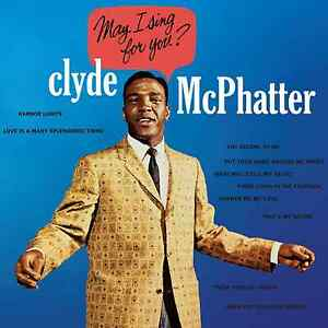 Clyde McPhatter – May I Sing For You CD