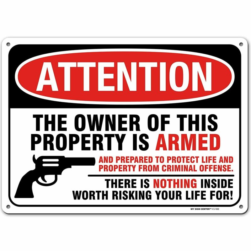 Gun Warning Sign, Armed Homeowner Protecting Property, Made Out of .040...