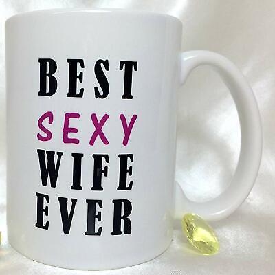 Best Sexy Wife Ever Coffee Mug Gift For Your Wife 11oz 15oz Ceramic Mug ()