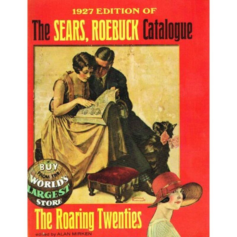 1927 Edition of the Sears Roebuck Catalogue [Paperback] Mirken, Alan