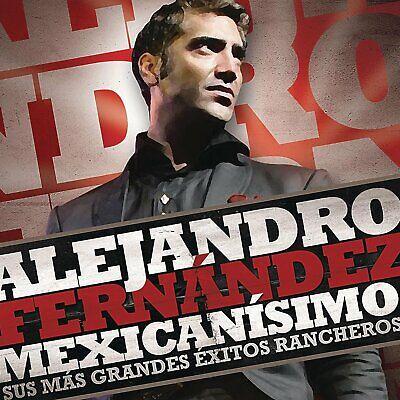 CD, ALEJANDRO FERNANDEZ - MEXICANISIMO