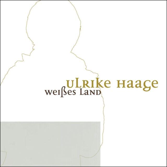 ULRIKE HAAGE - WEISSES LAND  CD NEU