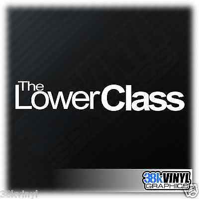 THE LOWER CLASS Funny Novelty Drift JDM DUB Low Lowered Stance Decal Sticker