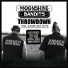 Moonshine Bandits THROWDOWN  Greatest Hits CD New LACS, Colt Ford, Demun Jones