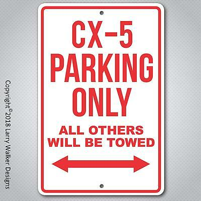 Mazda CX5 Parking only Aluminum sign with All Weather UV Protective Coating