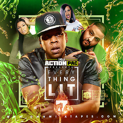 Dj Action Pac   Everything Lit 7  Mix Cd  Jay Z  Kendrick Lamar A Boogie Cardi B