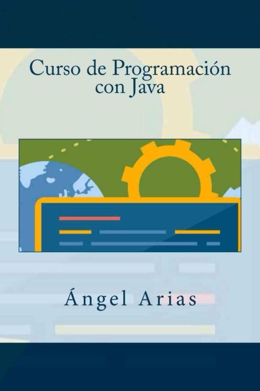 Curso De Programacion Con Java By Angel Arias (spanish) Paperback Book Free Ship