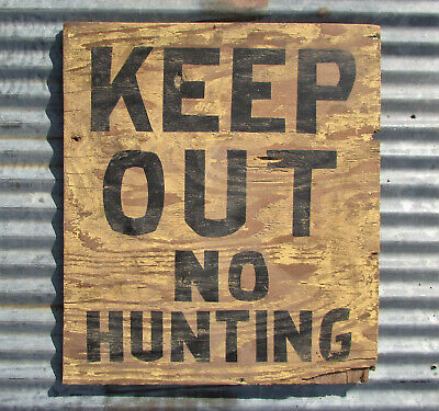 VINTAGE WOODEN NO HUNTING SIGN KEEP OUT cabin fishing wildlife forest private