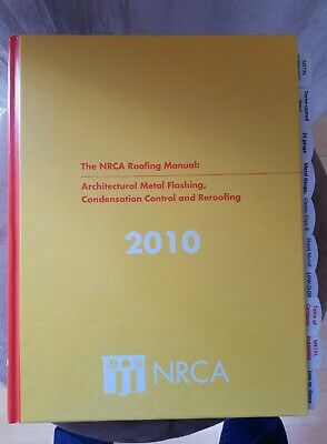 The Nrca Roofing Manual Architectural Metal Flashing 2010 Hc Used