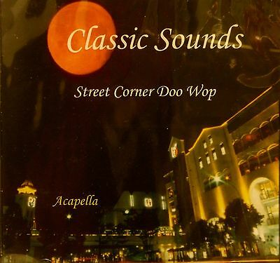 Classic Sounds Street Corner Doo Wop 14 Acapella Cuts On Cbr  1062