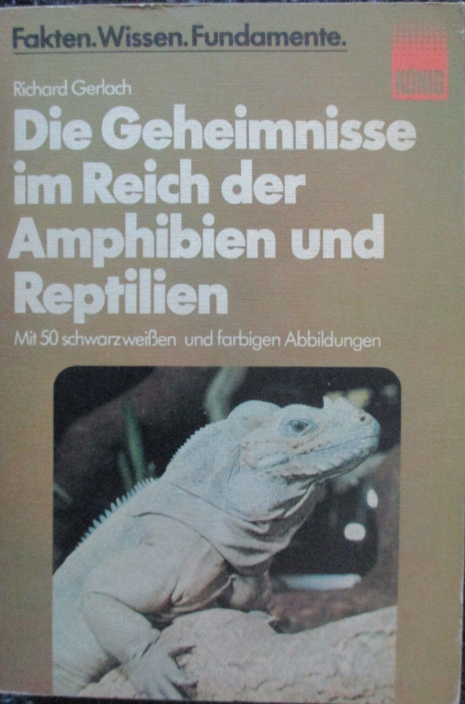DIE GEHEIMNISSE IM REICH DER AMPHIBIEN UND REPTILIEN (von Richard Gerlach) BUCH