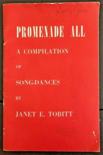 Promenade All by Janet E Tobitt, Compilation of Song-Dances, 1947, Girl Scout