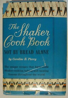 The Shaker Cook Book by Caroline Piercy 1953 With Dustcover Cooking Baking