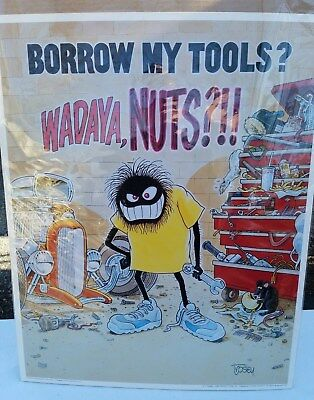 "Borrow My Tools Wadaya, NUTS?!! Poster Art Print Drawn By Trosley 24"" by 30"""