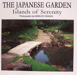 JAPANESE GARDEN ISLANDS OF SERENITY   New, Hardcover Haruzo Ohashi