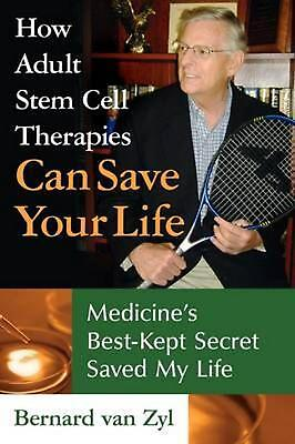 How Adult Stem Cell Therapies Can Save Your Life  Medicines Best Kept Secret Sa