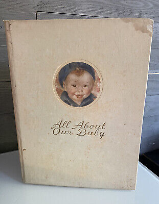 Vintage 1939 All About Our Baby From Birth To Seven Years Record Book Semi Used