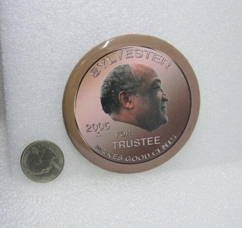 2005 Kiwanis International - Sylvester For Trustee Makes Good Cents Pin