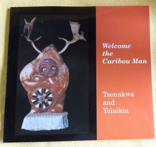 Northeast Abenaki ART Exhibit Catalog WELCOME THE CARIBOU MAN*Tsonakwa &Yolaikia