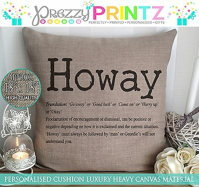 - PERSONALISED GEORDIE 'HOWAY' NOUN CANVAS CUSHION NEWCASTLE CHRISTMAS PHRASE GIFT