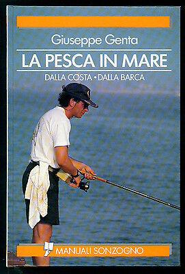 GENTA GIUSEPPE LA PESCA IN MARE DALLA COSTA DALLA BARCA MANUALI SONZOGNO 1994
