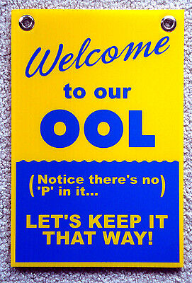 Welcome To Our Ool No P In It 8x12 Coroplast Sign With Grommets 25 Off 3 Y