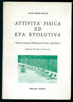 POLLINI LUCIO MARIA ATTIVITA' FISICA ED ETA' EVOLUTIVA IDELSON 1977  SPORT I° ED